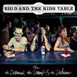 Big D And The Kids Table - For The Damned, The Dumb And The Delirious CD - SD 1449-2