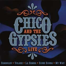Chico And The Gypsies - Live  - Chico And The Gypsies CD - SELBCD712