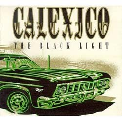 Calexico - The Black Light CD - SLANG 1038042