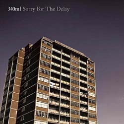 340ml - Sorry For The Delay CD - SLCD 3402