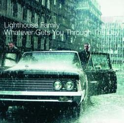 Lighthouse Family - Whatever Gets You Through The Day CD - STARCD 6679