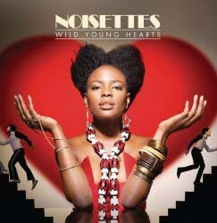 Noisettes - Wild Young Hearts CD - STARCD 7361