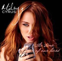 Miley Cyrus - The Time Of Our Lives CD - STARCD 7417