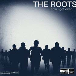 The Roots - How I Got Over CD - STARCD 7438