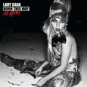 Lady Gaga - Born This Way - The Remix CD - STARCD 7641