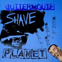 Guttermouth - Shave The Planet CD - VOL 02850