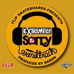 Flip Skateboards Ost - Extremely Sorry CD - VOL 04870
