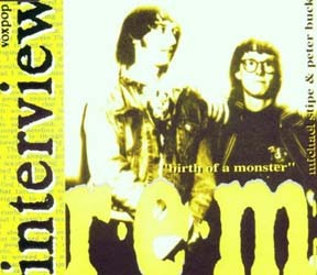 R.E.M. - Interview - Birth Of A Monster CD - VP 001
