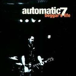 Automatic 7 - Beggar's Life CD - VR345