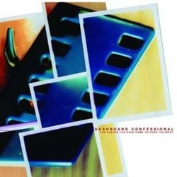 Dashboard Confessional - Places You Have Come To Fear The Most CD - VR354