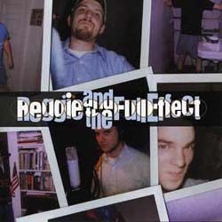 Reggie And The Full Effect - Greatest Hits CD - VR395