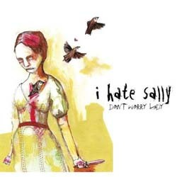 I Hate Sally - Don't Worry Lady CD - VR467