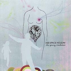Her Space Holiday - Young Machines CD - VVR1024982