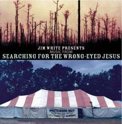 Jim White - Searching For The Wron-Eyed Jesus CD - VVR1034072