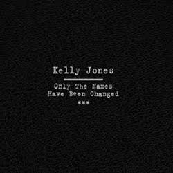Kelly Jones - Only The Names Have Been Changed CD - VVR1046278