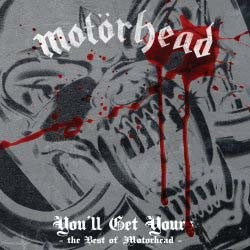 Motörhead - You'Ll Get Yours - The Best Of CD - 06025 2751738