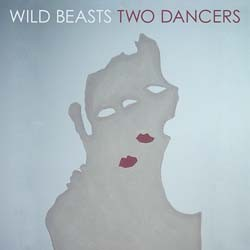 Wild Beasts - Two Dancers CD - WIGCD238