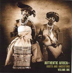 Authentic Africa Roots And Ancestors Vol 1 CD - MZA 054