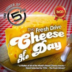 5FM's The Fresh Drive presents... Cheese of the Day CD - CDEMCJT 6648
