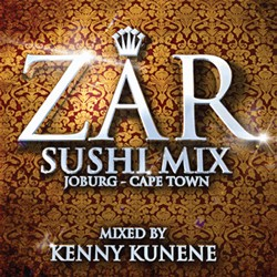 ZAR Sushi Mix Joburg - Cape Town (Mixed By Kenny Kunene CD - SCCD165