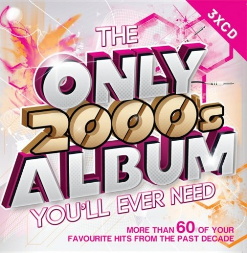 The Only 2000's Album You'll Ever Need CD - DGCD 158