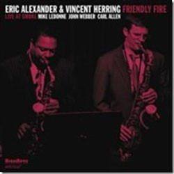 Eric Alexander & Vincent Herring - Friendly Fire - Live At Smoke CD - HCD 7232