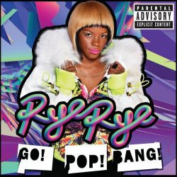 Rye Rye - Go! Pop! Bang! CD - 06025 2702791