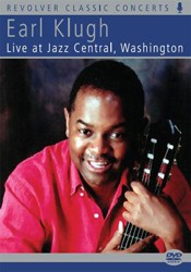 Earl Klugh - Live At Jazz Central, Washington DVD - REVDVD546
