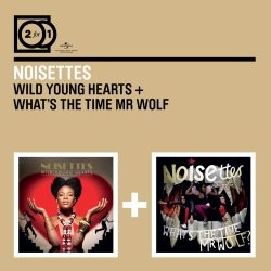 Noisettes - Wild Young Hearts / What's The Time Mr Wolf CD - 06007 5335952