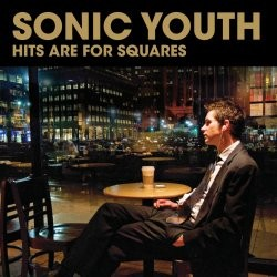Sonic Youth - Hits Are For Squares CD - 06025 2778177