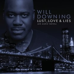 Will Downing - Lust, Love & Lies (An Audio Novel) CD - STARCD 7505