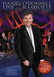 Daniel O'Donnell - Live From Nashville Part 2 DVD+CD - DMGTVDVD 002