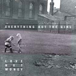 Everything But The Girl - Love Not Money...Plus CD - EDSK 7005
