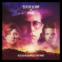 Elton John Vs. PNAU - Good Morning To The Night CD - 06025 3711085