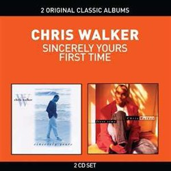 Chris Walker - 2 Original Classic Albums: Sincerely Yours & First Time CD - CDDBLD 048