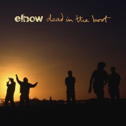 Elbow - Dead In The Boot CD - 06025 3711011