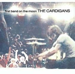 The Cardigans - First Band On The Moon CD - 07314 5331172