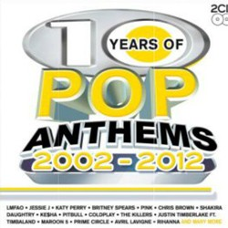 10 Years Of Pop Anthems 2002-2012 CD - CDBSP3281