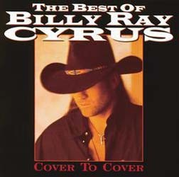 Billy Ray Cyrus - The Best Of Billy Ray Cyrus: Cover To Cover CD - 07314 5348372