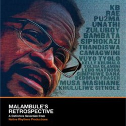 Malambule's Retrospective - A Definitive Selection From Native Rhythms Productions CD - CDBSP3282