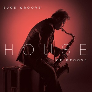 Euge Groove - House Of Groove CD - SHAN 5197