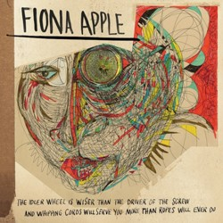 Fiona Apple  - The Idler Wheel Is Wiser Than the Driver of the Screw and Whipping Cords Will Serve You More Than Ropes Will Ever Do CD+DVD - 88725402512