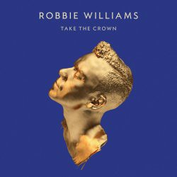 Robbie Williams - Take The Crown Deluxe CD+DVD - 06025 3716805