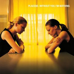Placebo - Without You I'm Nothing CD - 06025 3717533