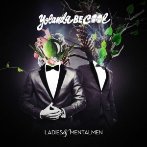 Yolanda Be Cool - Ladies & Mentalmen CD - FECD066