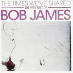 Bob James - The Times We've Shared - The Very Best Of CD - CDRPM 3019