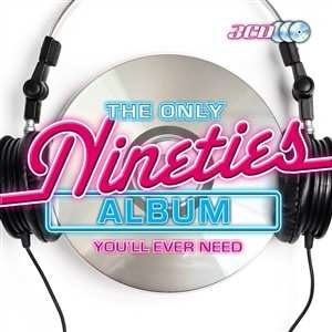 The Only Nineties Album You'll Ever Need CD - CDEMCJT 6677