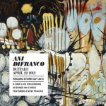 Ani Difranco - Buffalo April 22 2012 Official Bootleg CD - RBR 079-D