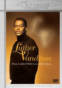 Luther Vandross - The Platinum Collection: From Luther With Love DVD - DVEPC7140