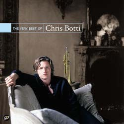 Chris Botti - The Very Best Of Chris Botti CD - 07314 5898482